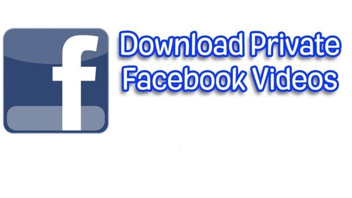 Download Private Facebook Videos